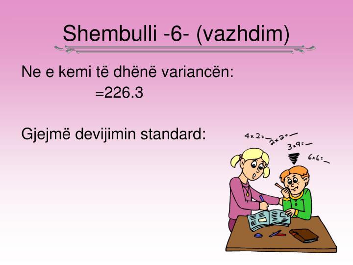 Shembulli -6- (vazhdim)