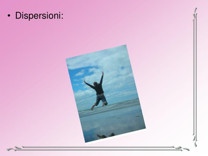 Dispersioni:
