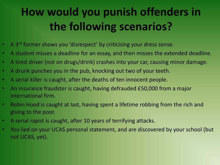 How would you punish offenders in the following scenarios?