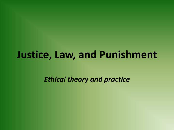 Justice law and punishment