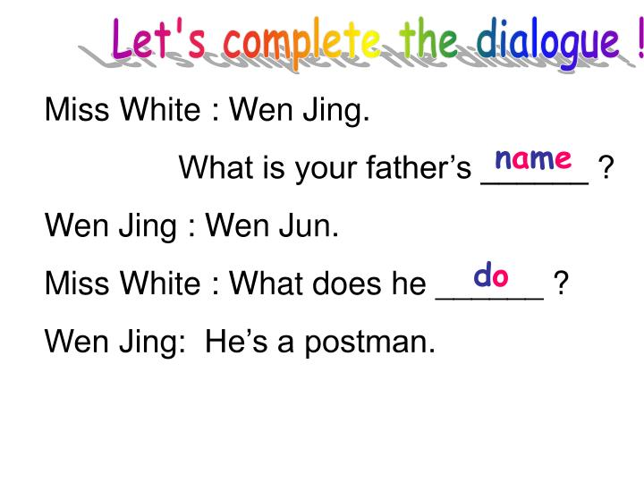 Let's complete the dialogue !