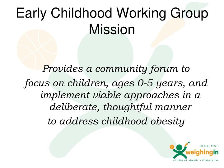 Early Childhood Working Group Mission