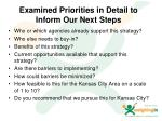 examined priorities in detail to inform our next steps
