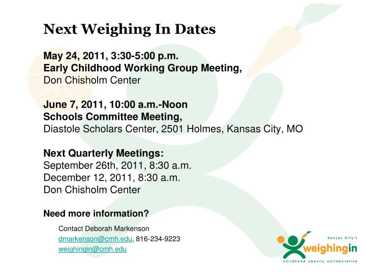 Next Weighing In Dates
