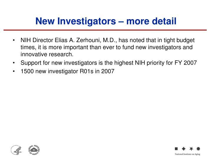 New Investigators – more detail