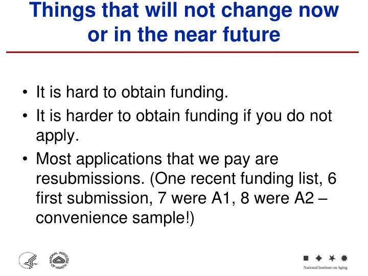 Things that will not change now or in the near future
