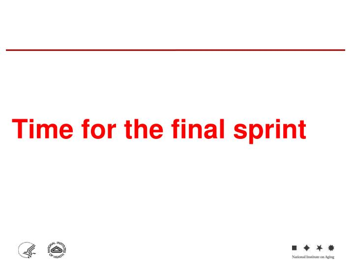 Time for the final sprint