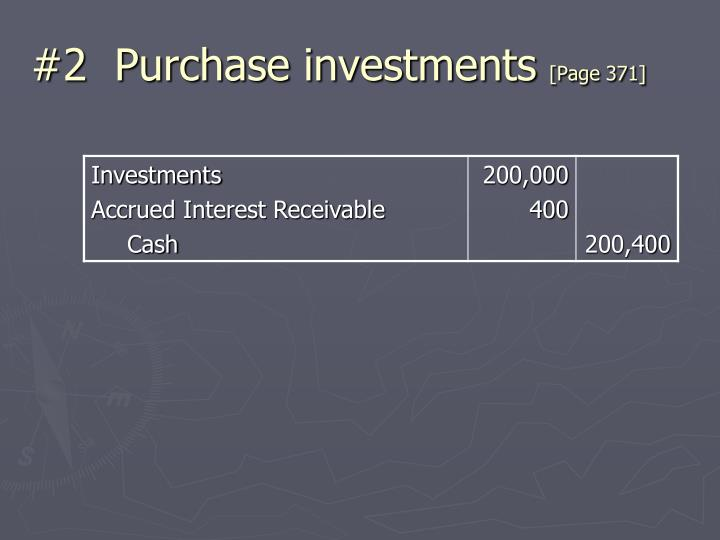 #2  Purchase investments