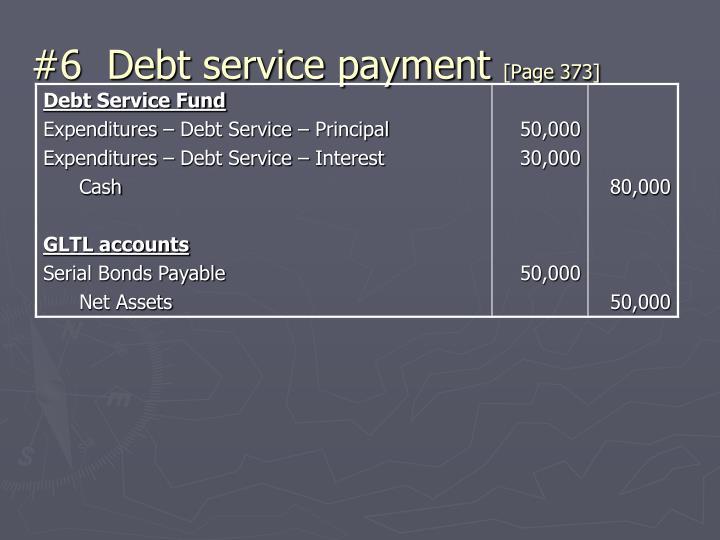 #6  Debt service payment