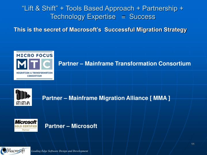 """""""Lift & Shift"""" + Tools Based Approach + Partnership + Technology Expertise   =  Success"""