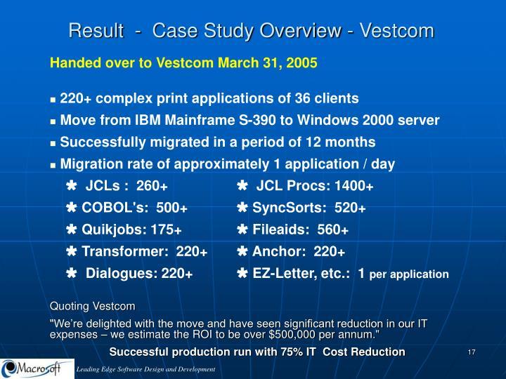 Result  -  Case Study Overview - Vestcom