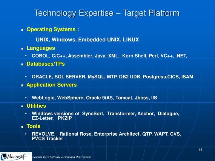 Technology Expertise – Target Platform