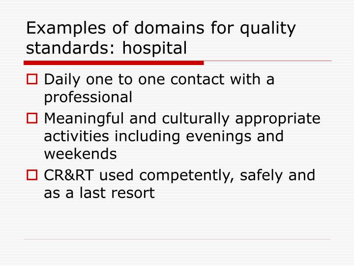 Examples of domains for quality standards: hospital