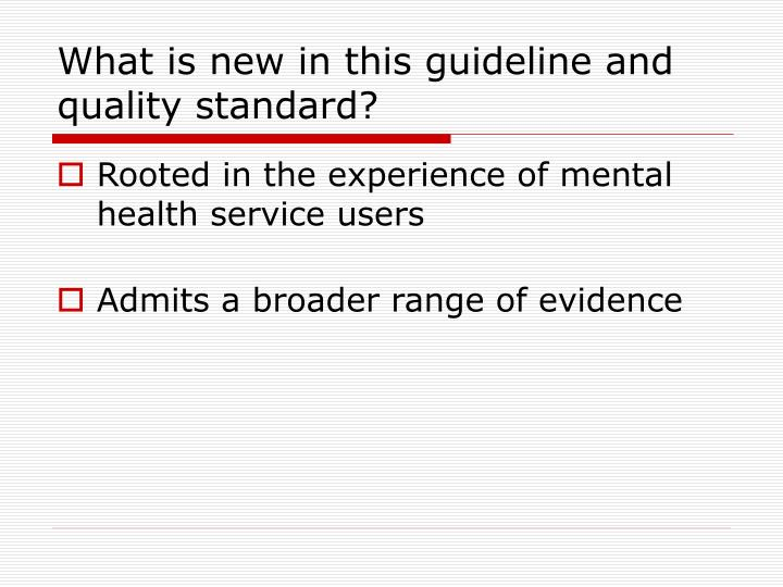 What is new in this guideline and quality standard?