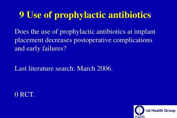 9 Use of prophylactic antibiotics