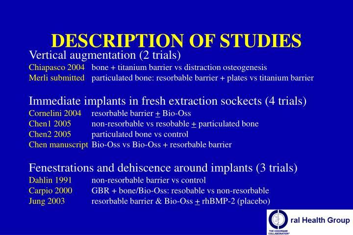 DESCRIPTION OF STUDIES