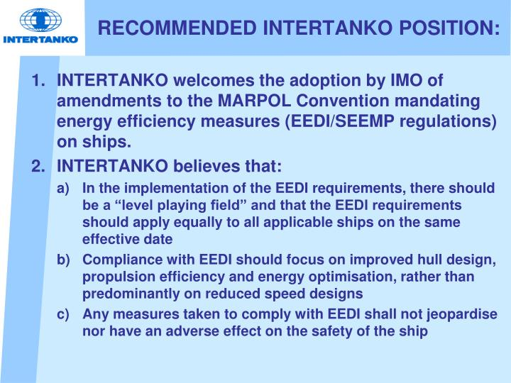 RECOMMENDED INTERTANKO POSITION: