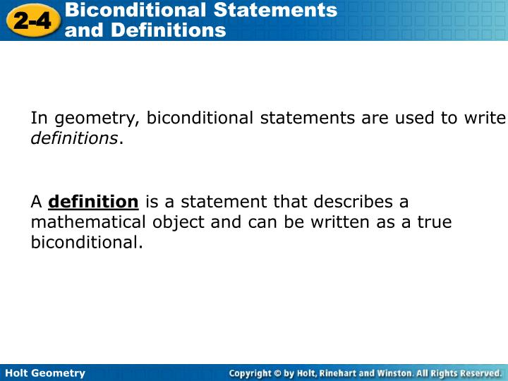 In geometry, biconditional statements are used to write