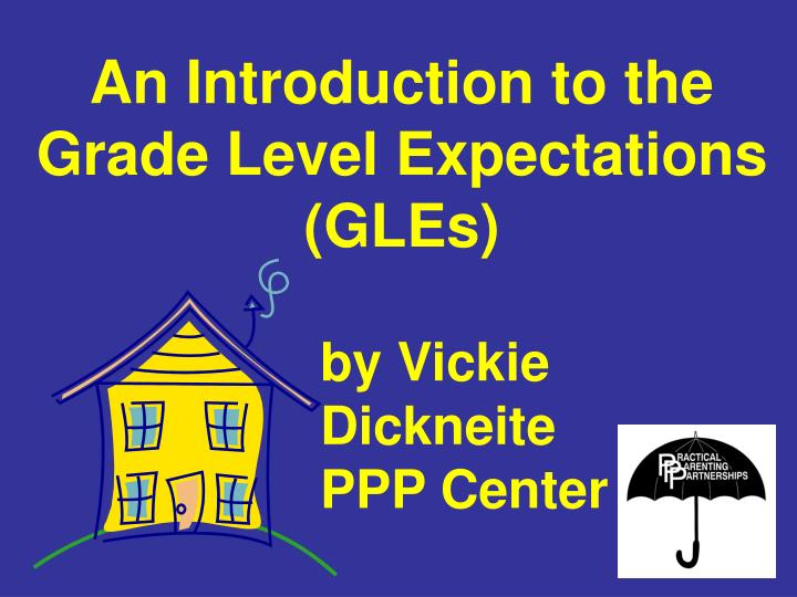 An Introduction to the Grade Level Expectations (GLEs)