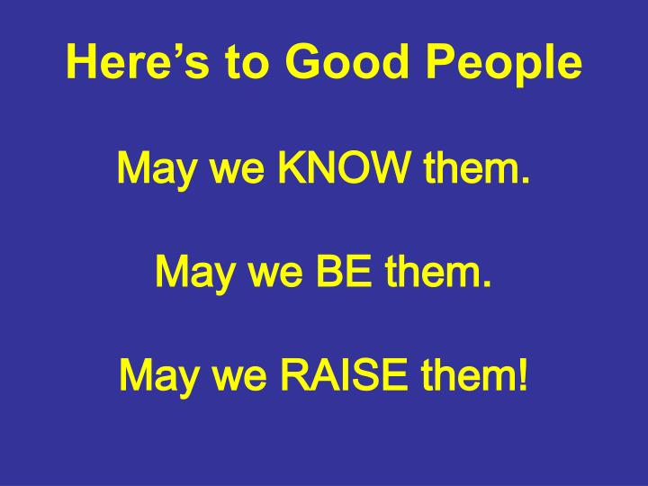 Here's to Good People