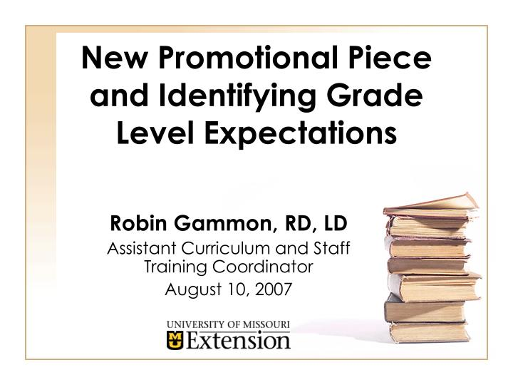 New promotional piece and identifying grade level expectations