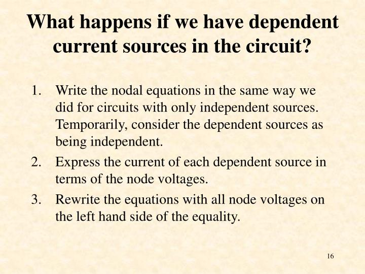 What happens if we have dependent current sources in the circuit?