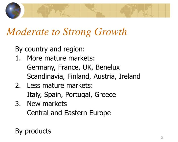 Moderate to Strong Growth