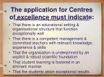the application for centres of excellence must indicate