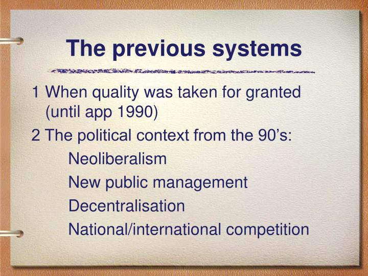 The previous systems