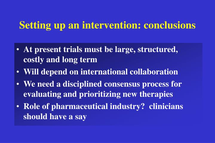 Setting up an intervention: conclusions