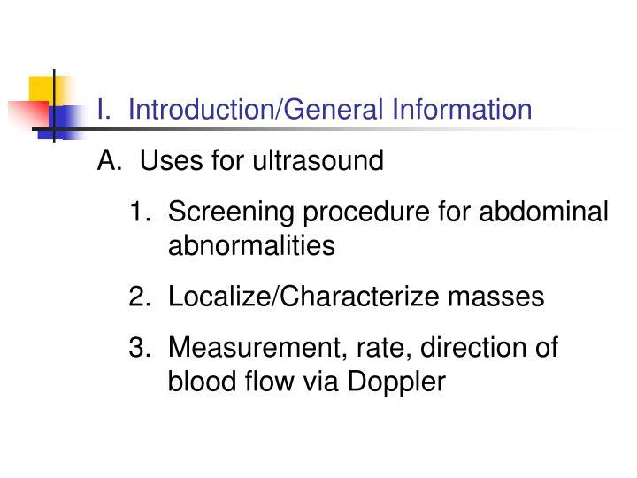 I.  Introduction/General Information