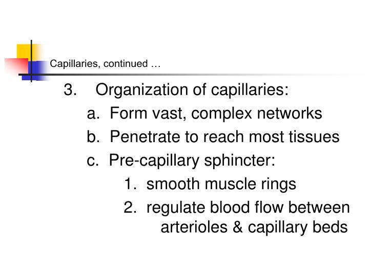 Capillaries, continued …