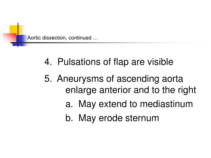 Aortic dissection, continued …