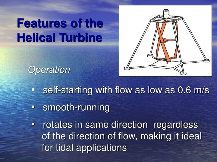 Features of the Helical Turbine
