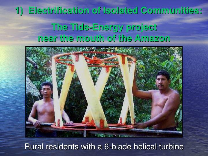 1)  Electrification of Isolated Communities: