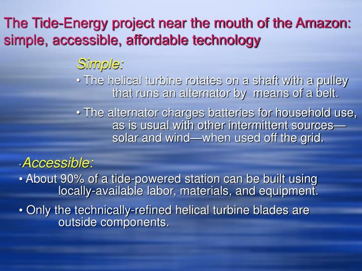 The Tide-Energy project near the mouth of the Amazon:  simple, accessible, affordable technology