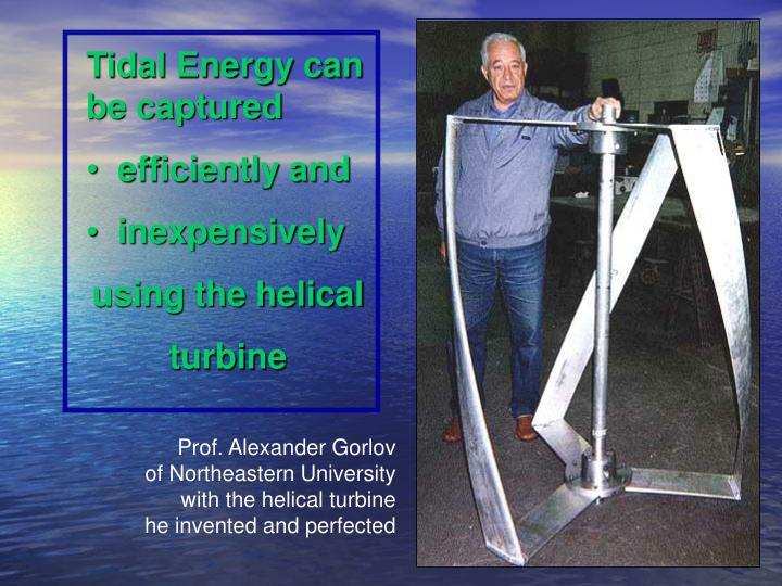 Tidal Energy can be captured