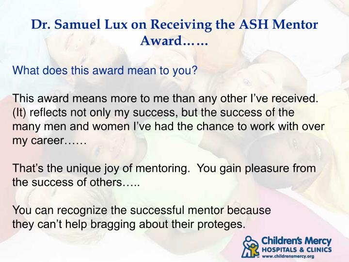 Dr samuel lux on receiving the ash mentor award
