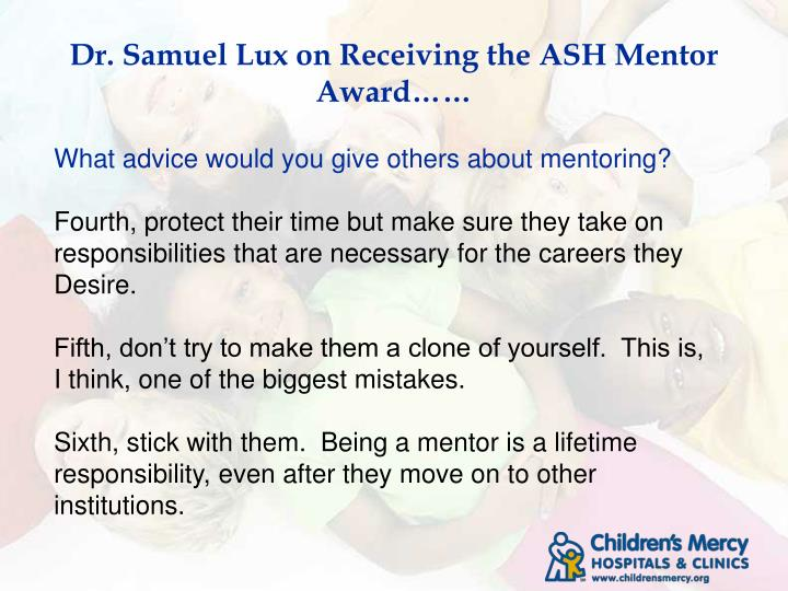 Dr. Samuel Lux on Receiving the ASH Mentor Award……