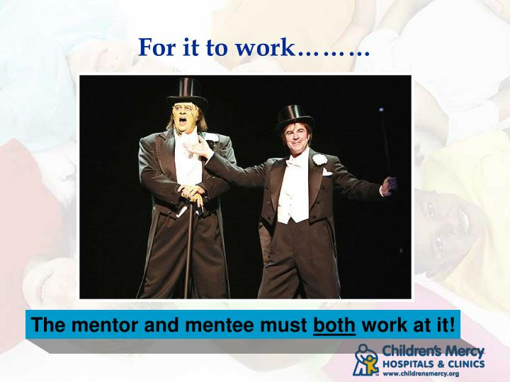 The mentor and mentee must