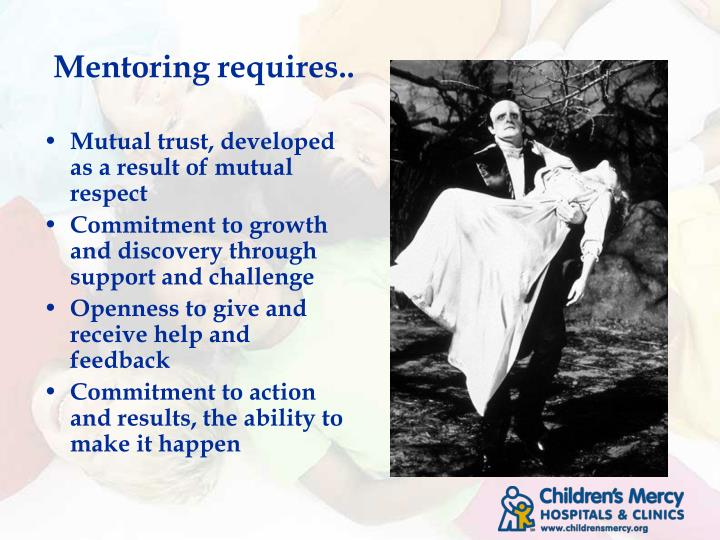 Mentoring requires..