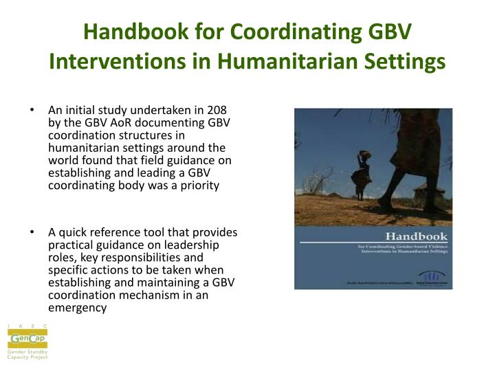 Handbook for Coordinating GBV Interventions in Humanitarian Settings