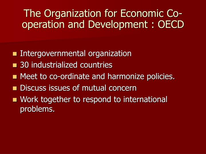 The Organization for Economic Co- operation and Development : OECD