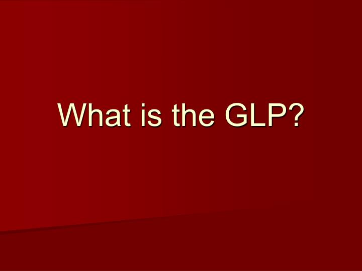 What is the GLP?