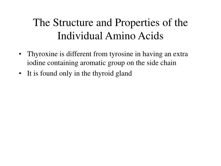 The Structure and Properties of the Individual Amino Acids