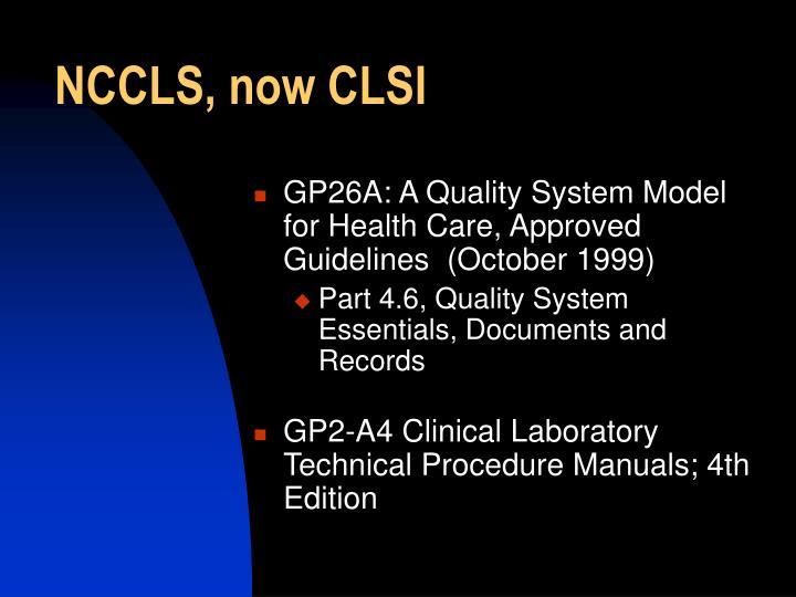 NCCLS, now CLSI