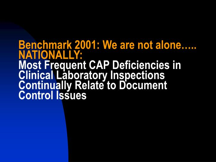 Benchmark 2001: We are not alone….. NATIONALLY: