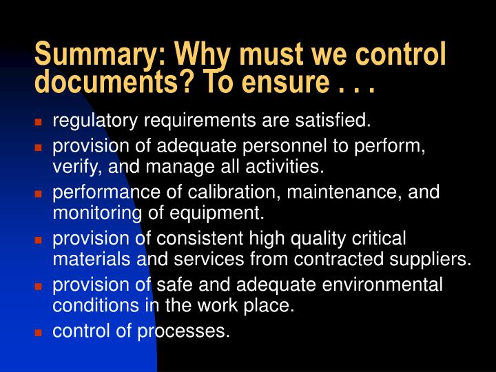 Summary: Why must we control  documents? To ensure . . .