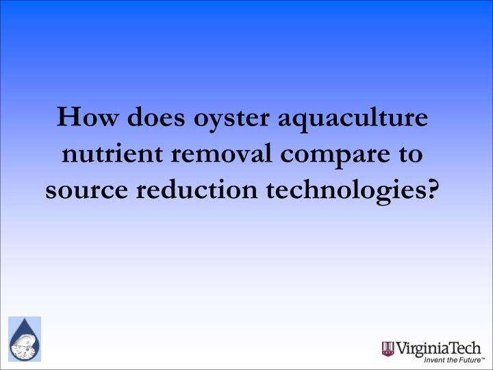 How does oyster aquaculture nutrient removal compare to source reduction technologies?