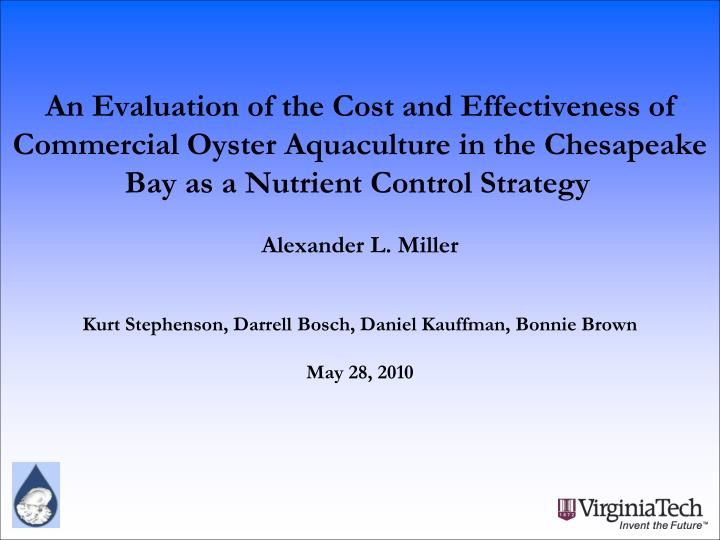 An Evaluation of the Cost and Effectiveness of Commercial Oyster Aquaculture in the Chesapeake Bay as a Nutrient Control Strategy